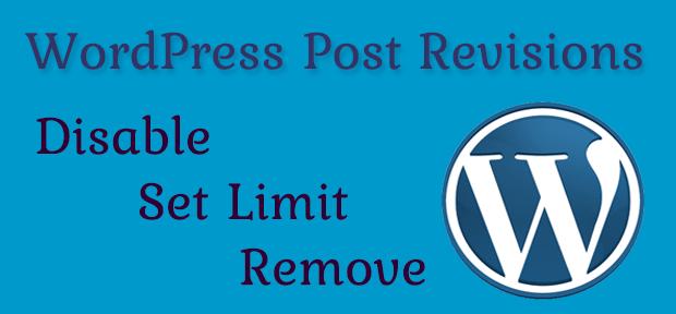 WordPress Post Revisions Ko Disable, Limit Ya Remove Kaise Kare