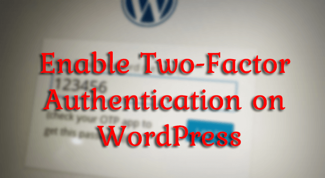 Two-Factor Authentication WordPress Login Me Kaise Add Kare