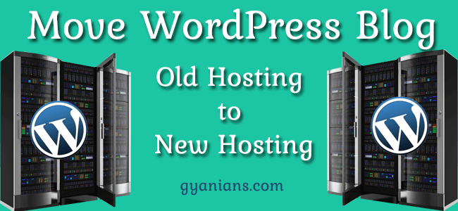 move WordPress blog old hosting to new hosting in hindi