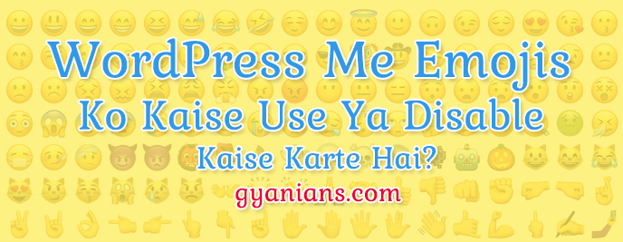 wordpress me emojis kaise use aur disable karte hai