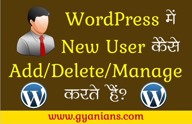 WordPress Par New Users Add Ya Delete Kaise Kare