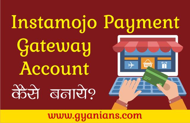 Instamojo Payment Gateway Account Kaise Banaye