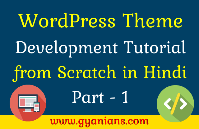 WordPress Theme Development Tutorial from Scratch in Hindi (Part 1)