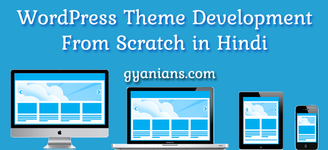 WordPress Theme Development Tutorial from Scratch in Hindi