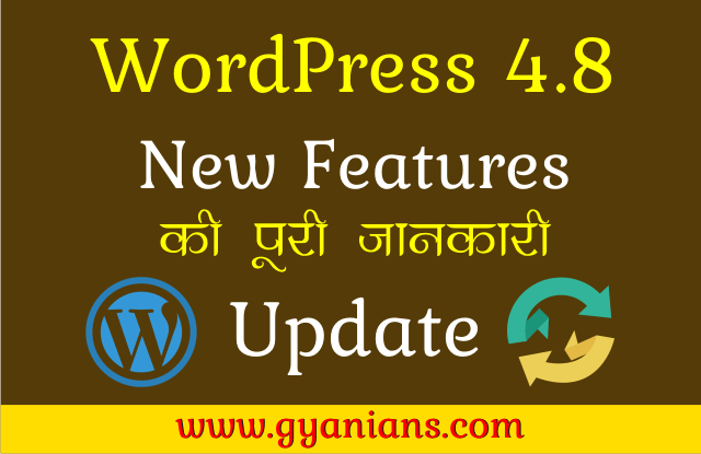 WordPress 4.8 New Features Ki Puri Jaankari Hindi Me