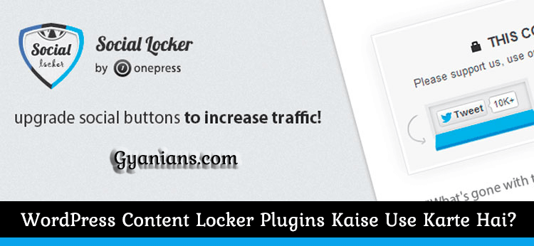 WordPress Content Locker Plugins Kyon Aur Kaise Use Karte Hai - Gyanians